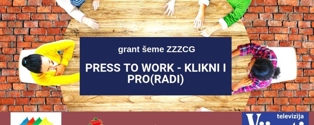 UMHCG započinje realizaciju projekta Press to Work – Klikni i pro(radi)!